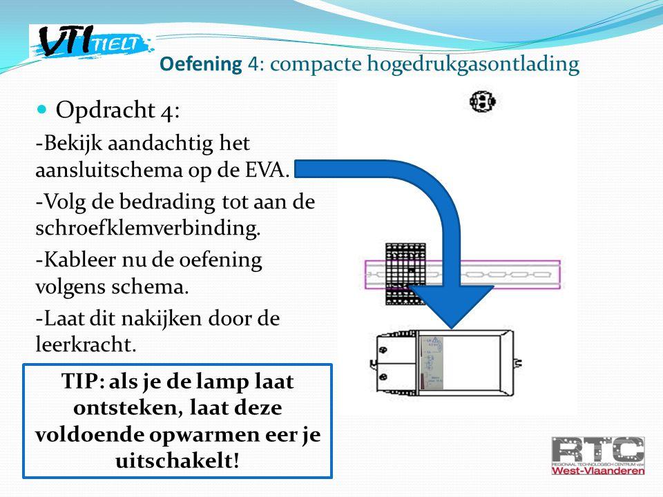 Oefening 4: compacte hogedrukgasontlading Opdracht 4: -Bekijk aandachtig het aansluitschema op de EVA. -Volg de bedrading tot aan de schroefklemverbin
