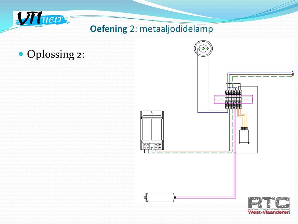 Oplossing 2: Oefening 2: metaaljodidelamp