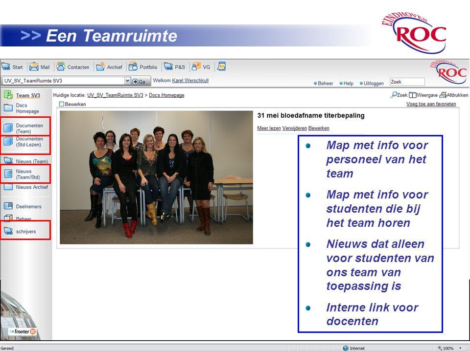 16 >> Een Teamruimte Map met info voor personeel van het team Map met info voor studenten die bij het team horen Nieuws dat alleen voor studenten van ons team van toepassing is Interne link voor docenten