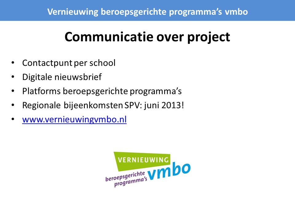 Communicatie over project Contactpunt per school Digitale nieuwsbrief Platforms beroepsgerichte programma's Regionale bijeenkomsten SPV: juni 2013! ww