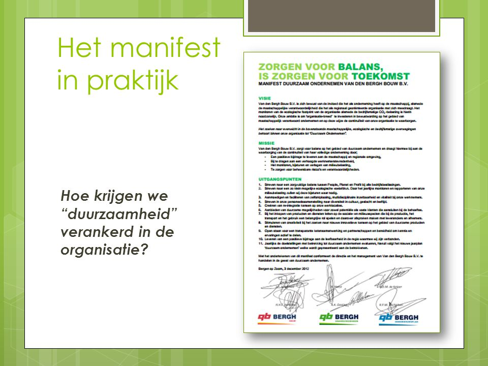 Het manifest in praktijk Hoe krijgen we duurzaamheid verankerd in de organisatie?