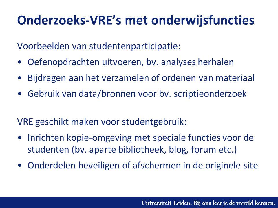 Universiteit Leiden. Bij ons leer je de wereld kennen. Onderzoeks-VRE's met onderwijsfuncties Voorbeelden van studentenparticipatie: Oefenopdrachten u