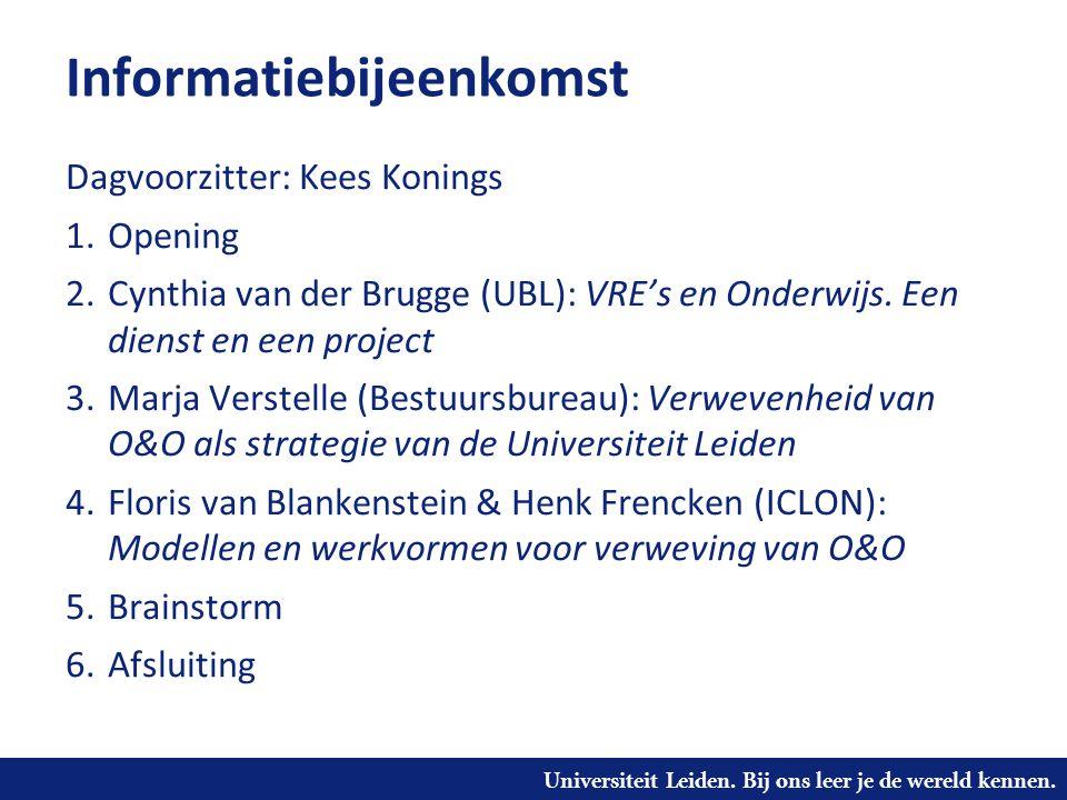 Universiteit Leiden. Bij ons leer je de wereld kennen. Informatiebijeenkomst Dagvoorzitter: Kees Konings 1.Opening 2.Cynthia van der Brugge (UBL): VRE
