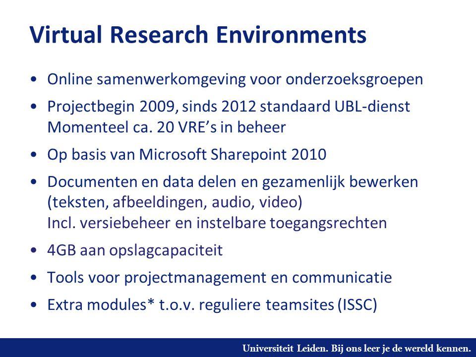 Universiteit Leiden. Bij ons leer je de wereld kennen. Virtual Research Environments Online samenwerkomgeving voor onderzoeksgroepen Projectbegin 2009