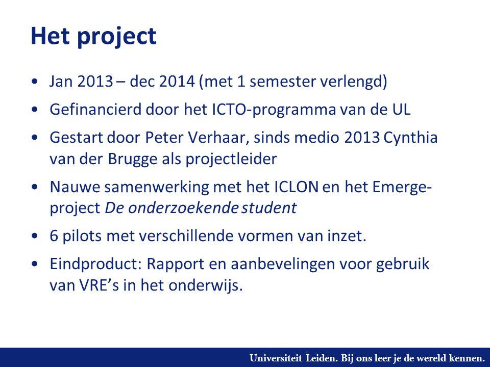 Universiteit Leiden. Bij ons leer je de wereld kennen. Het project Jan 2013 – dec 2014 (met 1 semester verlengd) Gefinancierd door het ICTO-programma