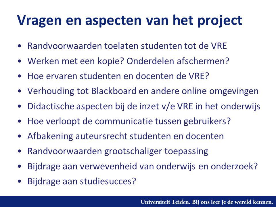 Universiteit Leiden. Bij ons leer je de wereld kennen. Vragen en aspecten van het project Randvoorwaarden toelaten studenten tot de VRE Werken met een