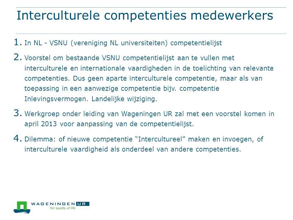 Interculturele competenties medewerkers 1. In NL - VSNU (vereniging NL universiteiten) competentielijst 2. Voorstel om bestaande VSNU competentielijst