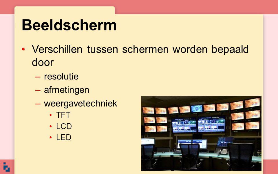 Beeldscherm Verschillen tussen schermen worden bepaald door –resolutie –afmetingen –weergavetechniek TFT LCD LED