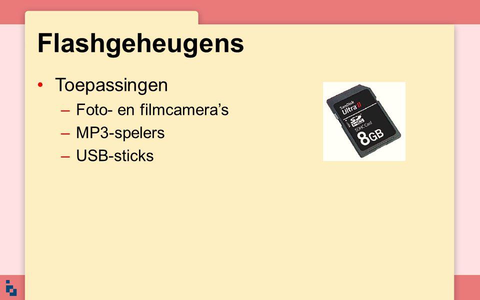 Flashgeheugens Toepassingen –Foto- en filmcamera's –MP3-spelers –USB-sticks