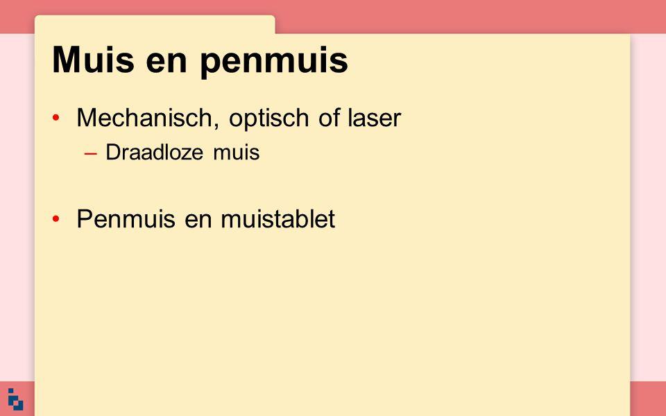 Muis en penmuis Mechanisch, optisch of laser –Draadloze muis Penmuis en muistablet