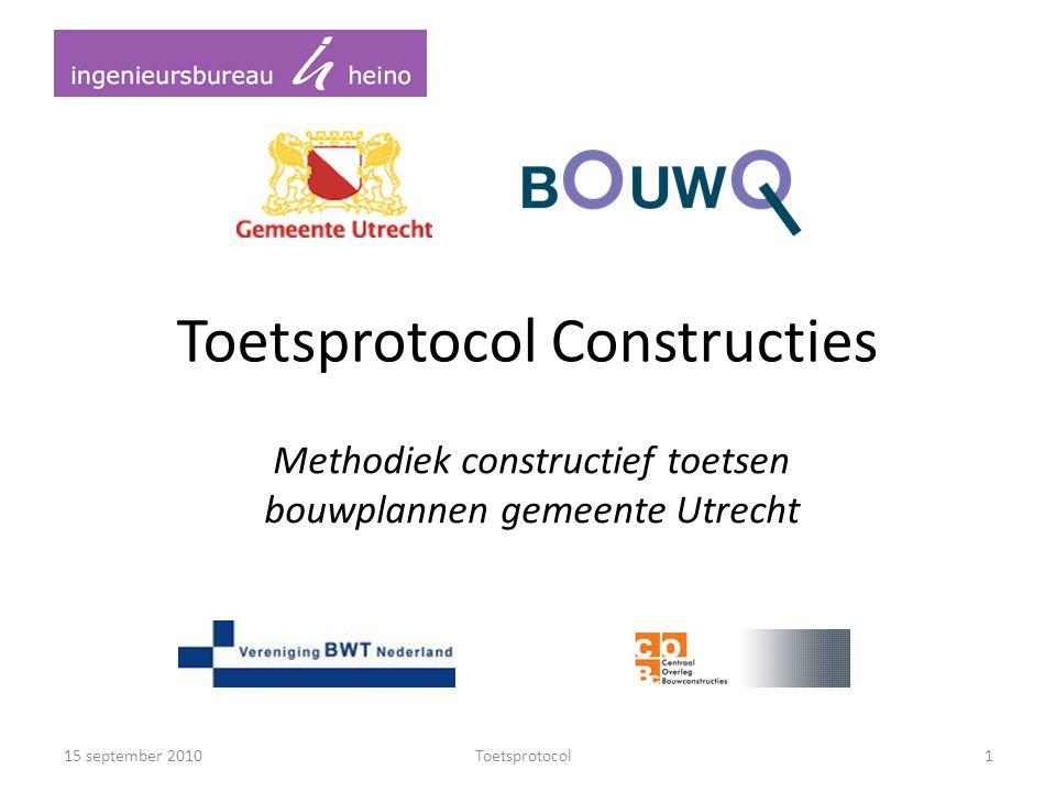 Toetsprotocol Constructies Methodiek constructief toetsen bouwplannen gemeente Utrecht 15 september 20101Toetsprotocol