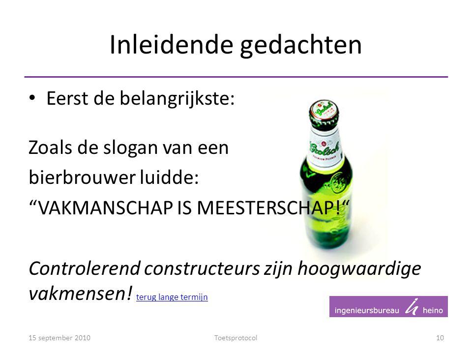 """Eerst de belangrijkste: Zoals de slogan van een bierbrouwer luidde: """"VAKMANSCHAP IS MEESTERSCHAP!"""" Controlerend constructeurs zijn hoogwaardige vakmen"""