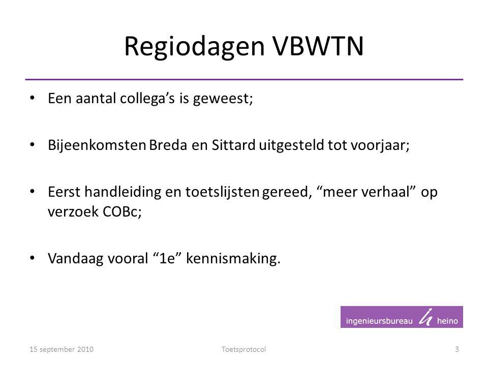 """Regiodagen VBWTN Een aantal collega's is geweest; Bijeenkomsten Breda en Sittard uitgesteld tot voorjaar; Eerst handleiding en toetslijsten gereed, """"m"""
