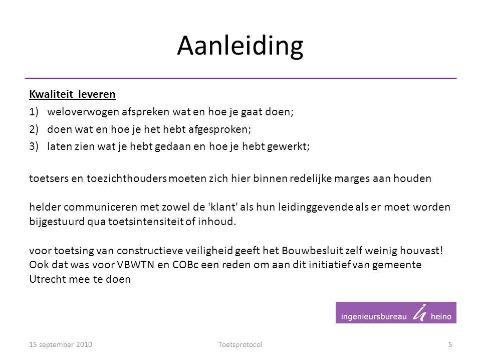 Toetsprotocol Constructies 15 september 2010Toetsprotocol6 Methodiek constructief toetsen bouwplannen gemeente Utrecht Utrecht heeft het initiatief genomen.