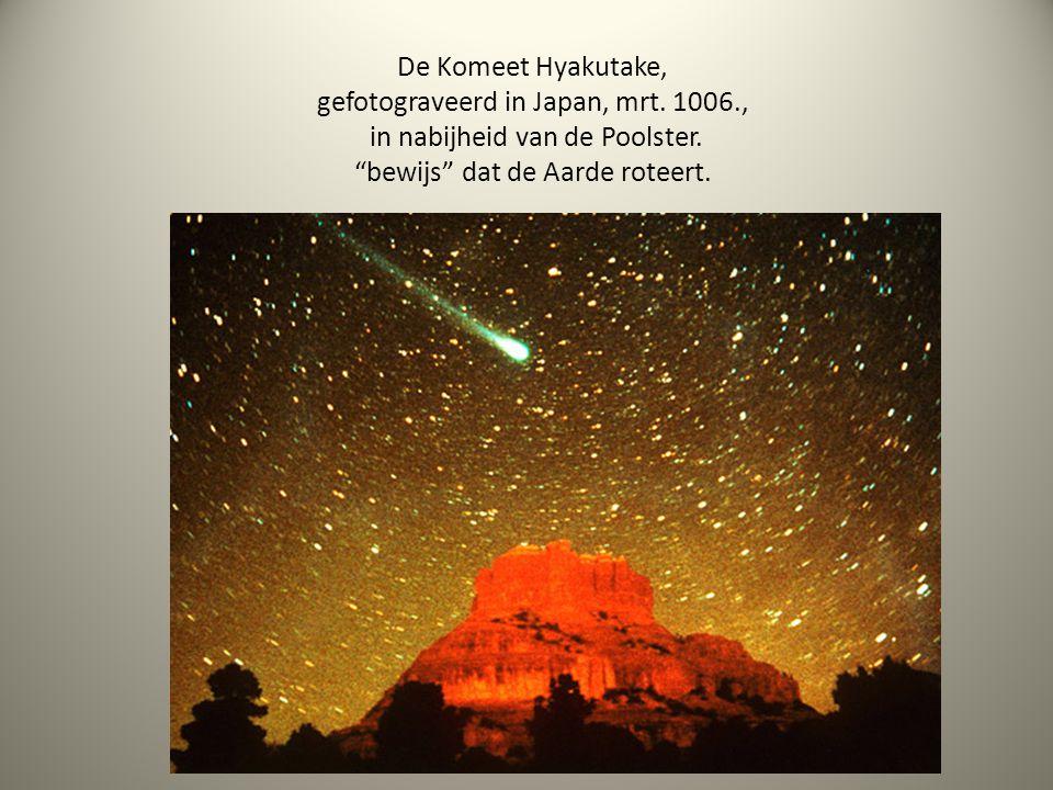 """De Komeet Hyakutake, gefotograveerd in Japan, mrt. 1006., in nabijheid van de Poolster. """"bewijs"""" dat de Aarde roteert."""