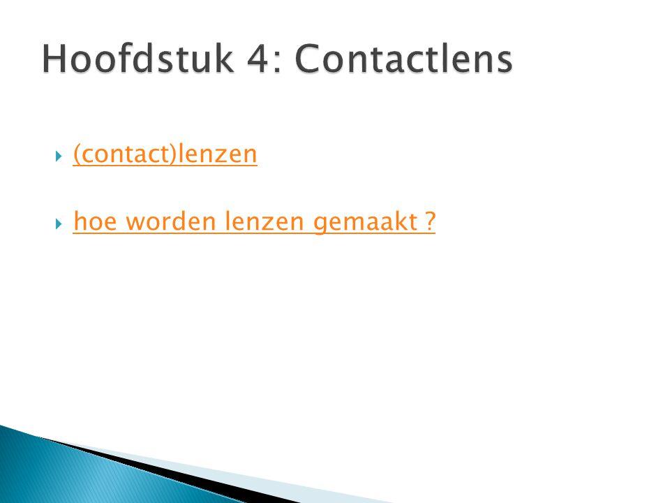  (contact)lenzen (contact)lenzen  hoe worden lenzen gemaakt ? hoe worden lenzen gemaakt ?
