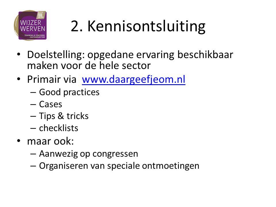 2. Kennisontsluiting Doelstelling: opgedane ervaring beschikbaar maken voor de hele sector Primair via www.daargeefjeom.nlwww.daargeefjeom.nl – Good p