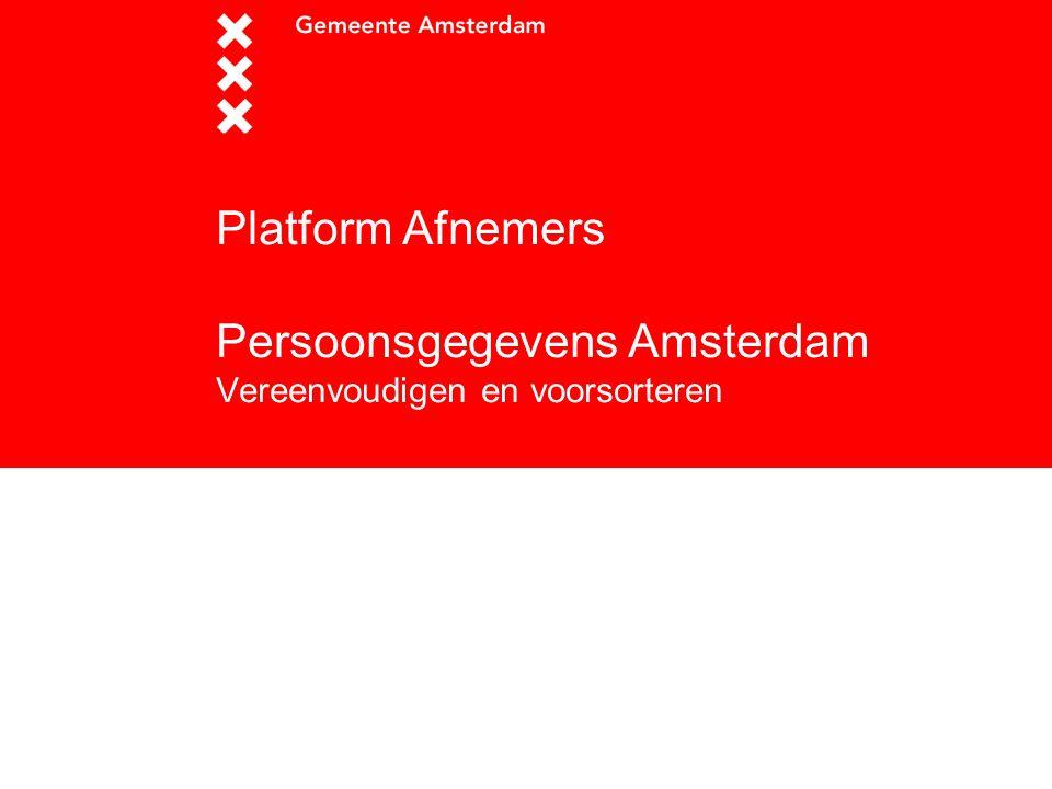 Platform Afnemers Persoonsgegevens Amsterdam Vereenvoudigen en voorsorteren
