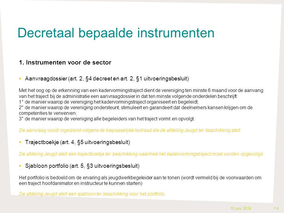Decretaal bepaalde instrumenten 2.