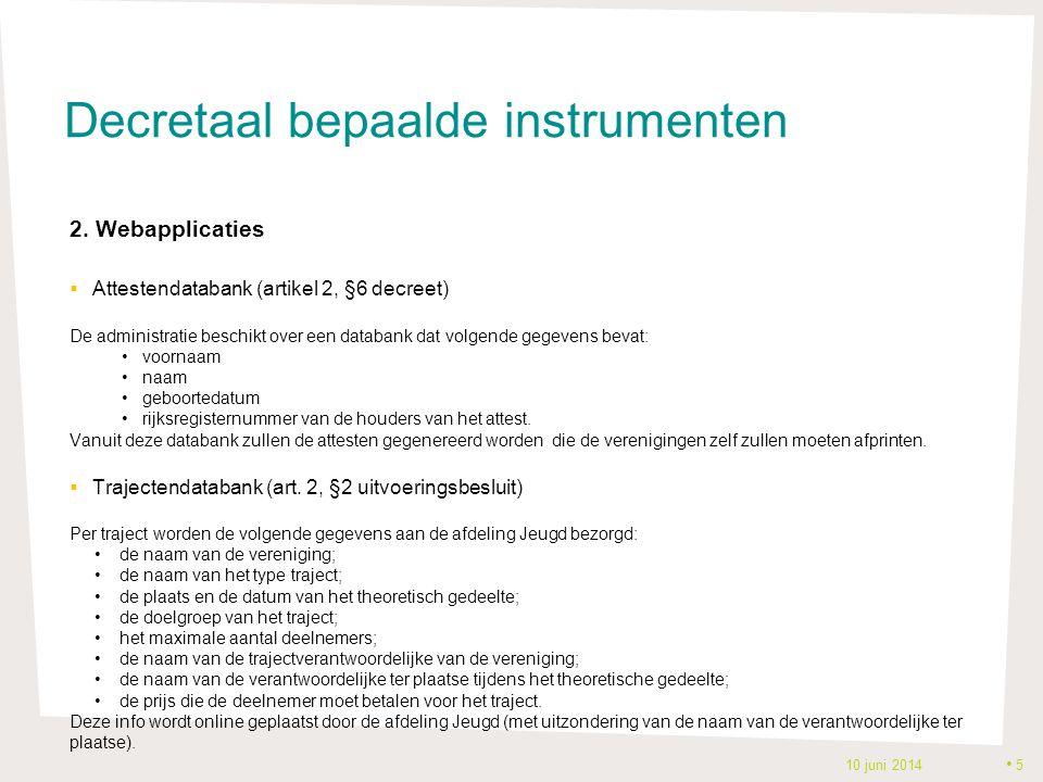 Aanpak ontwikkeling werkinstrumenten sector  Eindverantwoordelijkheid ligt bij de afdeling Jeugd.