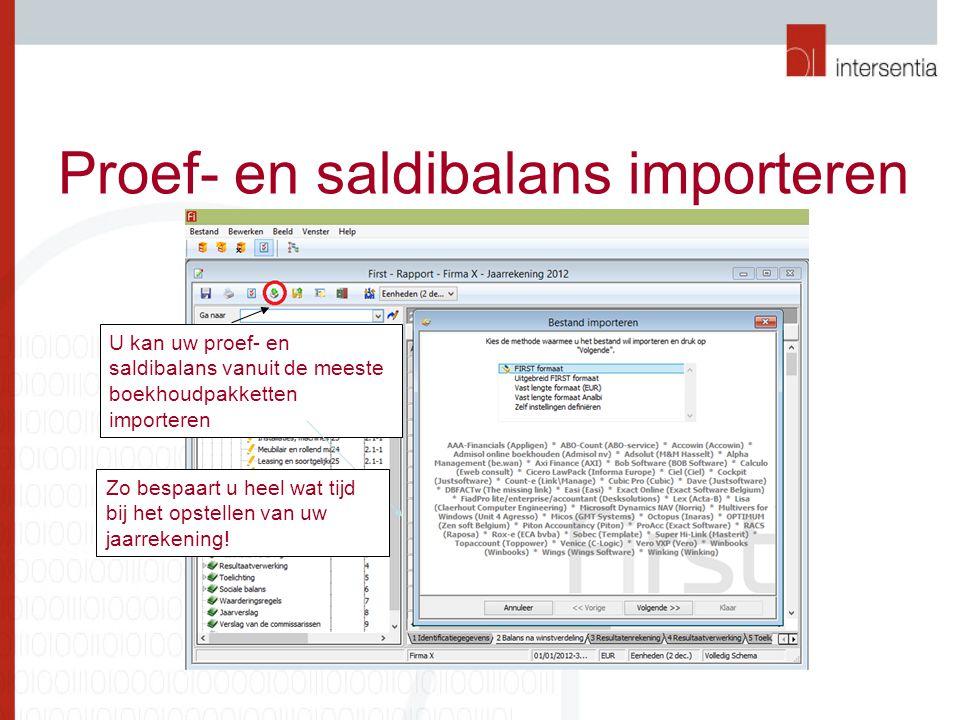 Proef- en saldibalans importeren U kan uw proef- en saldibalans vanuit de meeste boekhoudpakketten importeren Zo bespaart u heel wat tijd bij het opstellen van uw jaarrekening!