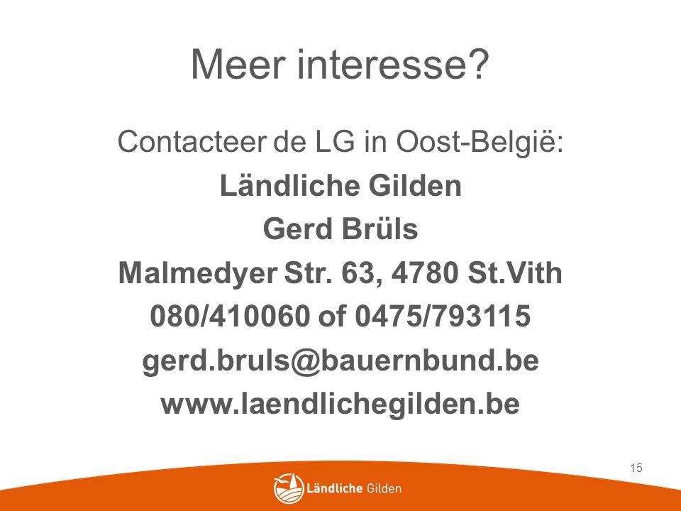 Meer interesse. Contacteer de LG in Oost-België: Ländliche Gilden Gerd Brüls Malmedyer Str.