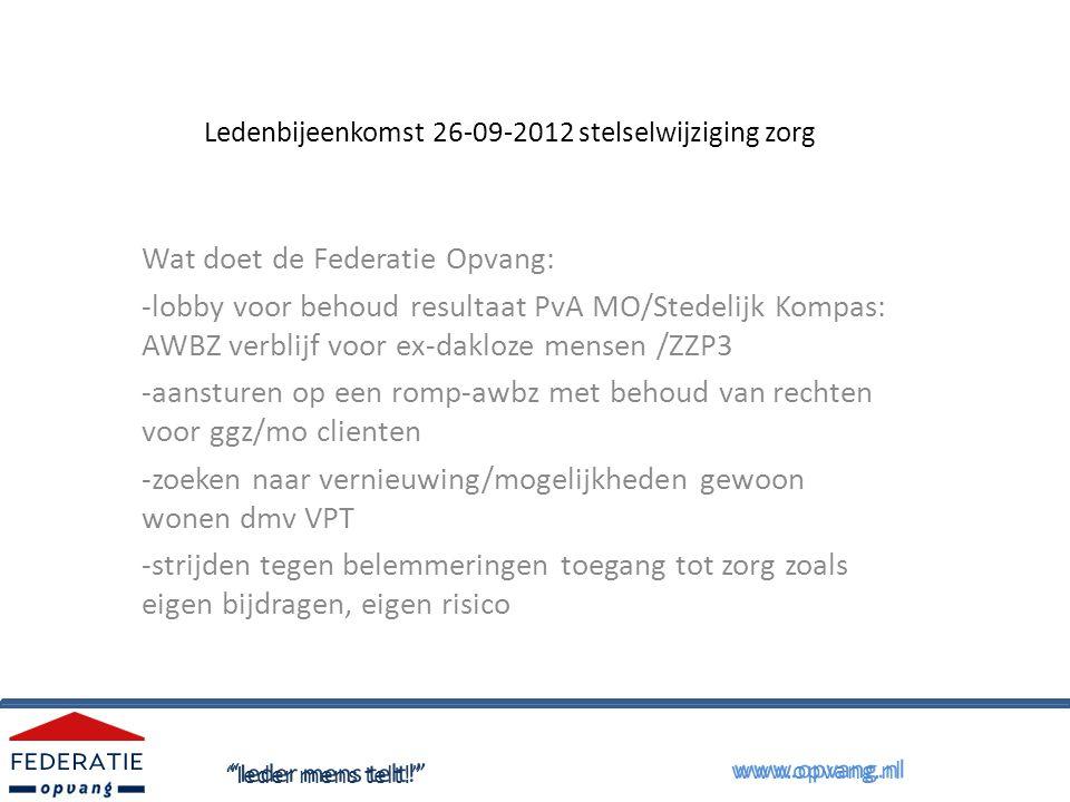 Ledenbijeenkomst 26-09-2012 stelselwijziging zorg Wat zijn risico's van stelselwijzigingen.