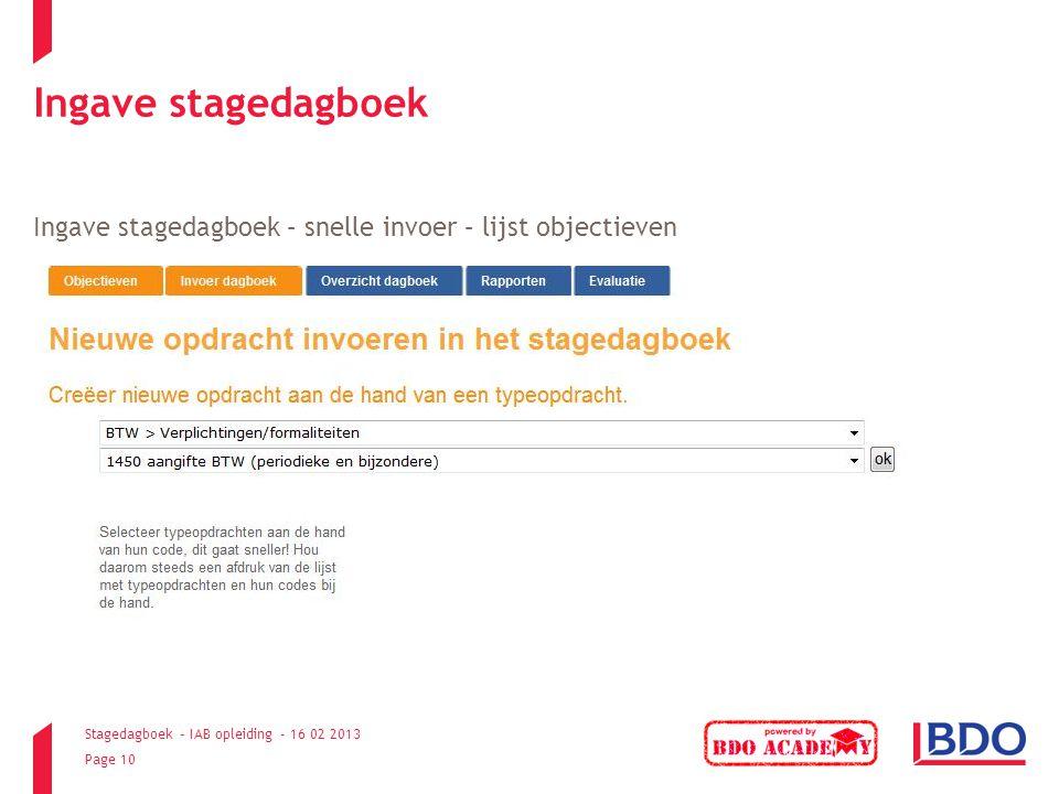 Stagedagboek – IAB opleiding - 16 02 2013 Page 10 Ingave stagedagboek Ingave stagedagboek – snelle invoer – lijst objectieven
