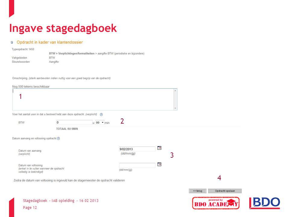 Stagedagboek – IAB opleiding - 16 02 2013 Page 12 Ingave stagedagboek 1 2 3 4