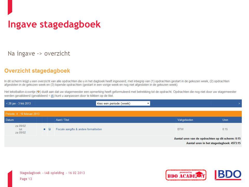 Stagedagboek – IAB opleiding - 16 02 2013 Page 13 Ingave stagedagboek Na ingave -> overzicht