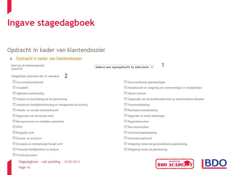Stagedagboek – IAB opleiding - 16 02 2013 Page 16 Ingave stagedagboek Opdracht in kader van klantendossier 1 2
