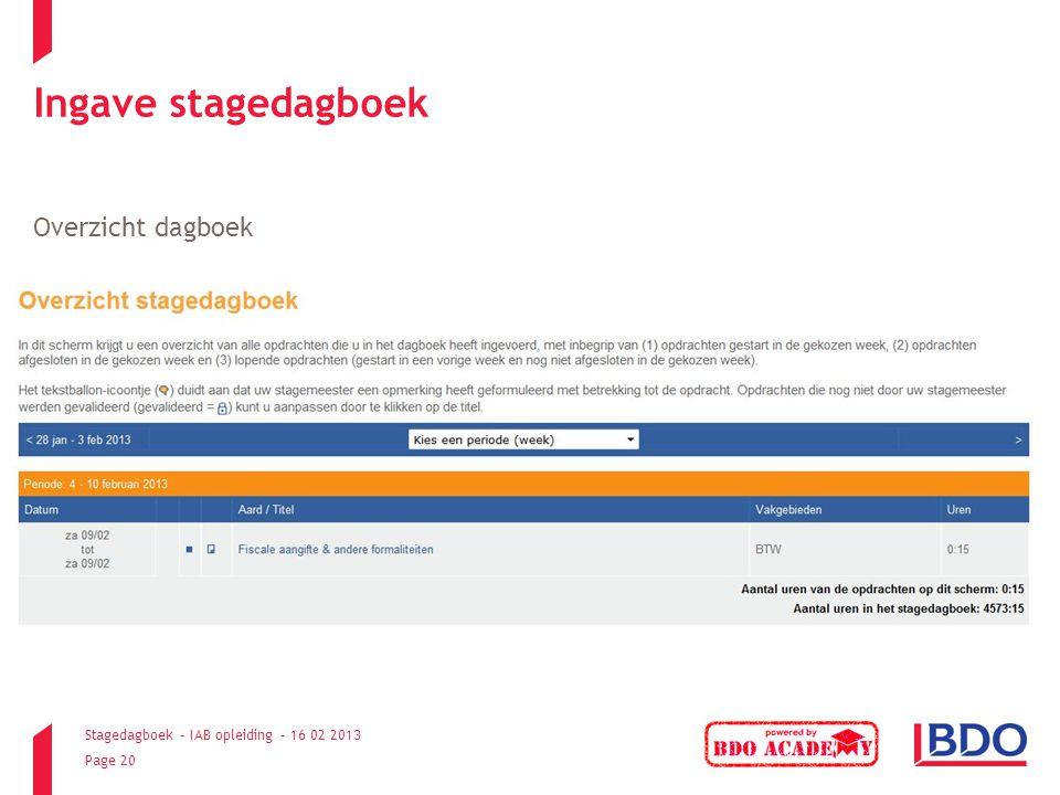 Stagedagboek – IAB opleiding - 16 02 2013 Page 20 Ingave stagedagboek Overzicht dagboek