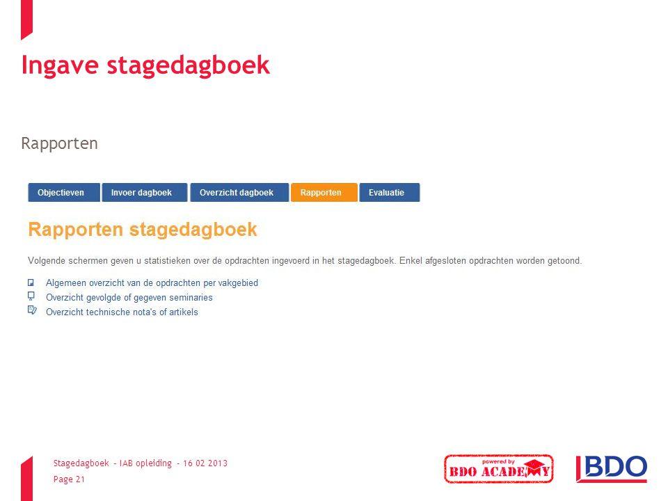 Stagedagboek – IAB opleiding - 16 02 2013 Page 21 Ingave stagedagboek Rapporten