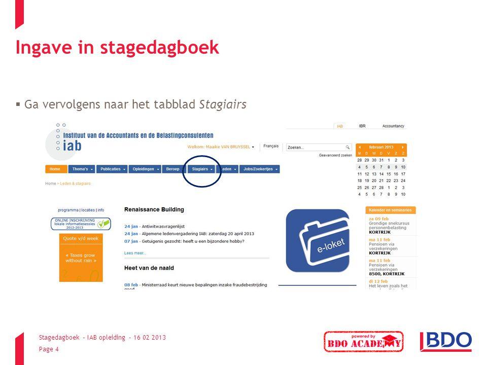 Stagedagboek – IAB opleiding - 16 02 2013 Page 4 Ingave in stagedagboek  Ga vervolgens naar het tabblad Stagiairs