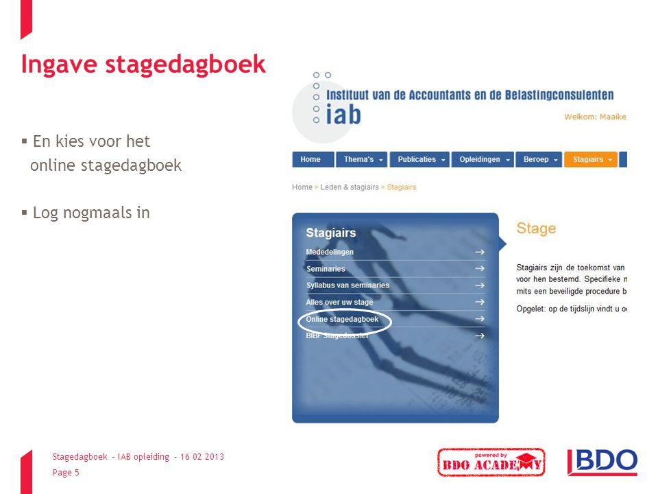 Stagedagboek – IAB opleiding - 16 02 2013 Page 5 Ingave stagedagboek  En kies voor het online stagedagboek  Log nogmaals in