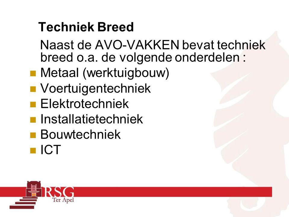 Techniek Breed Naast de AVO-VAKKEN bevat techniek breed o.a.