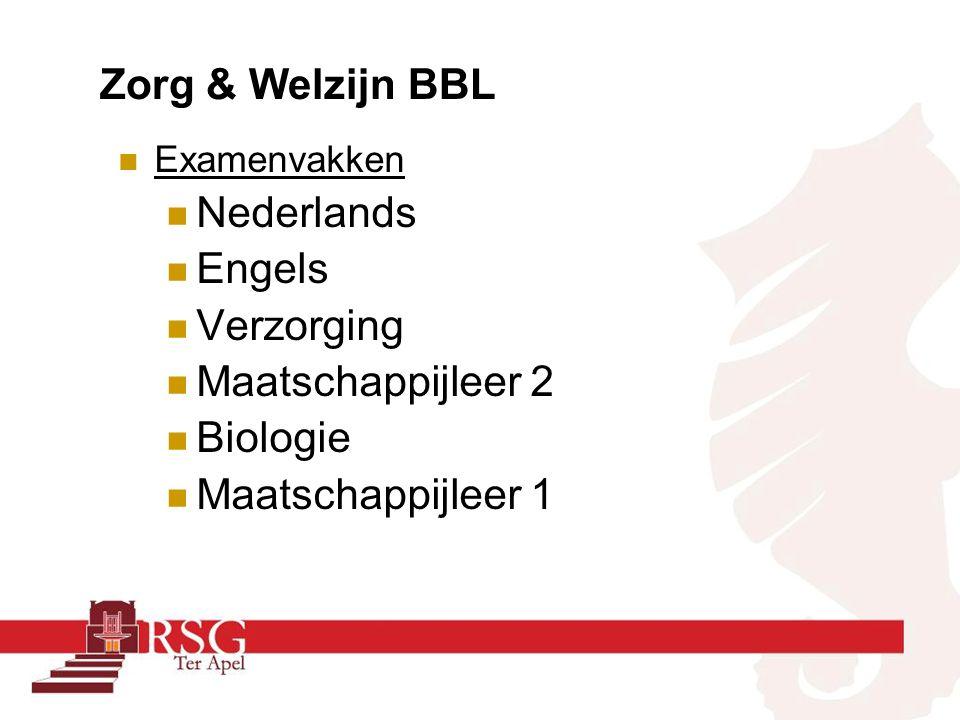 Zorg & Welzijn BBL Examenvakken Nederlands Engels Verzorging Maatschappijleer 2 Biologie Maatschappijleer 1