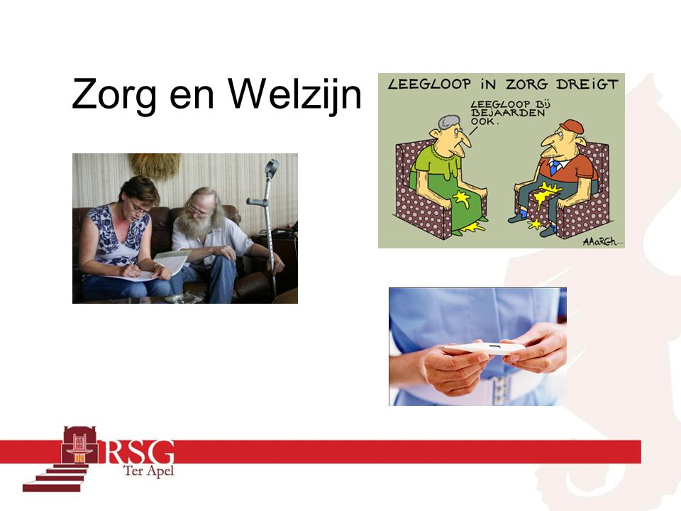 Zorg en Welzijn bevat de volgende mogelijkheden : Verzorging Uiterlijke verzorging