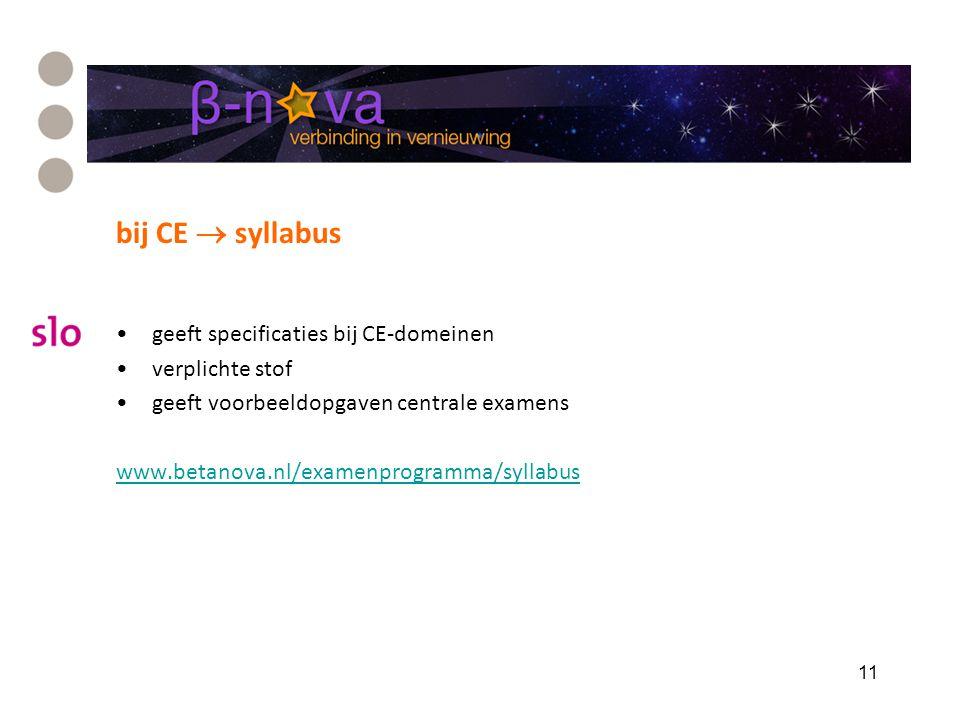 bij CE  syllabus geeft specificaties bij CE-domeinen verplichte stof geeft voorbeeldopgaven centrale examens www.betanova.nl/examenprogramma/syllabus