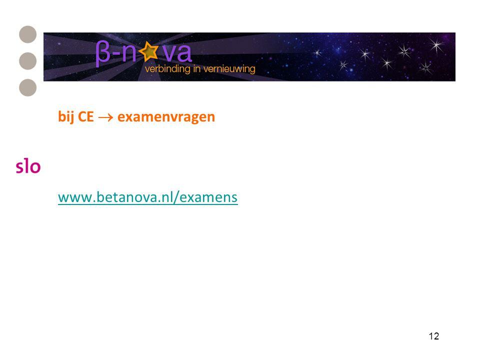 bij CE  examenvragen www.betanova.nl/examens 12