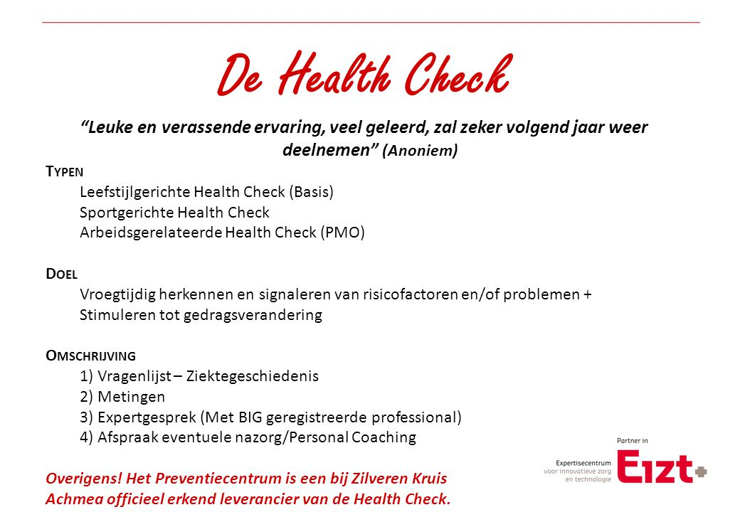 """De Health Check """"Leuke en verassende ervaring, veel geleerd, zal zeker volgend jaar weer deelnemen"""" (Anoniem) T YPEN Leefstijlgerichte Health Check (B"""