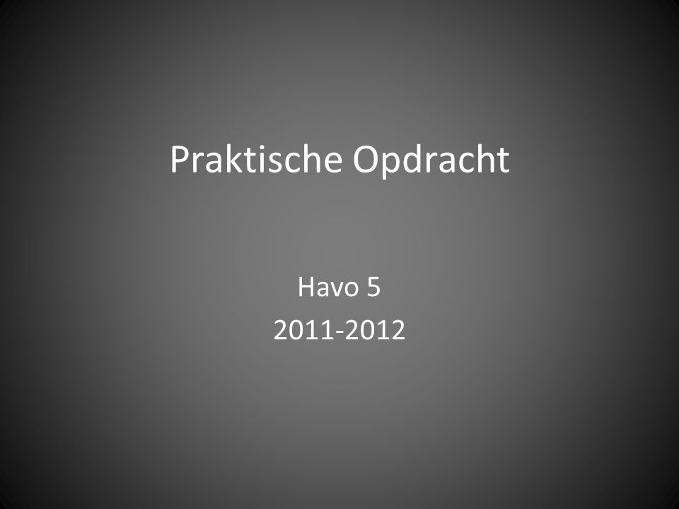 Praktische Opdracht Havo 5 2011-2012