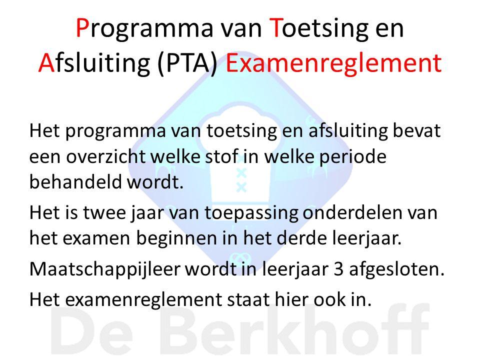 Programma van Toetsing en Afsluiting (PTA) Examenreglement Het programma van toetsing en afsluiting bevat een overzicht welke stof in welke periode behandeld wordt.