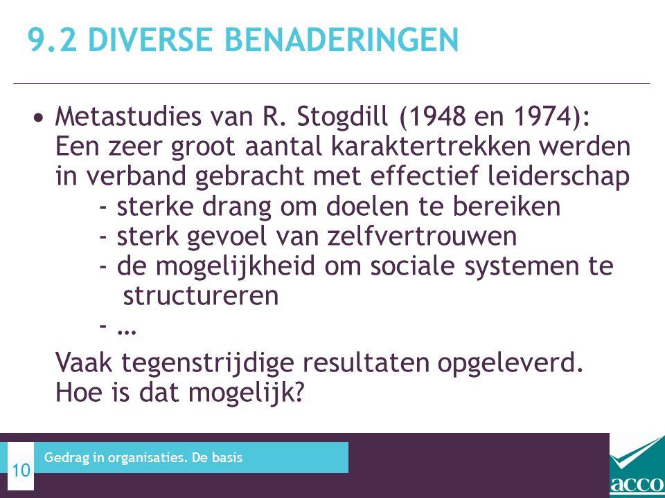 Metastudies van R. Stogdill (1948 en 1974): Een zeer groot aantal karaktertrekken werden in verband gebracht met effectief leiderschap - sterke drang