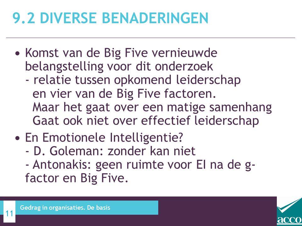 Komst van de Big Five vernieuwde belangstelling voor dit onderzoek - relatie tussen opkomend leiderschap en vier van de Big Five factoren.