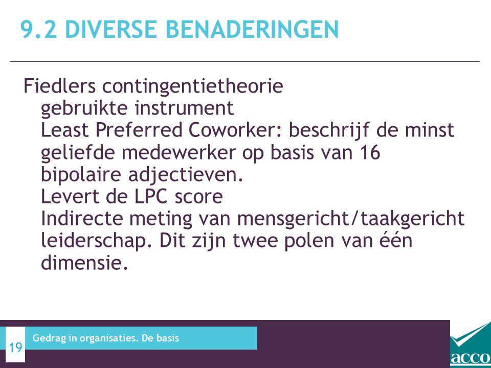 Fiedlers contingentietheorie gebruikte instrument Least Preferred Coworker: beschrijf de minst geliefde medewerker op basis van 16 bipolaire adjectiev