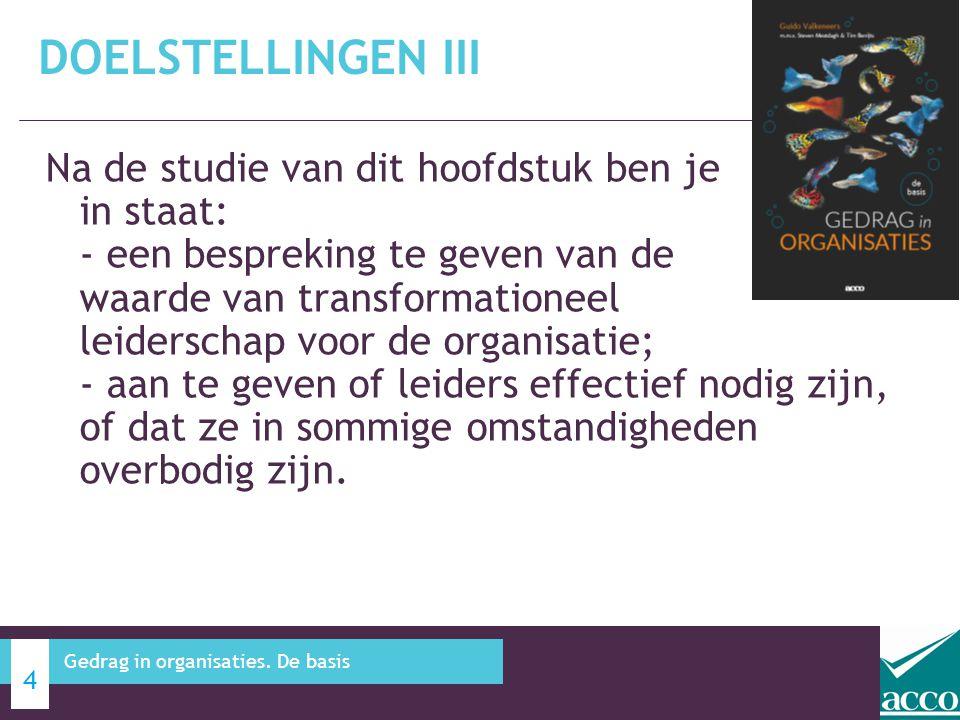 Na de studie van dit hoofdstuk ben je in staat: - een bespreking te geven van de waarde van transformationeel leiderschap voor de organisatie; - aan t