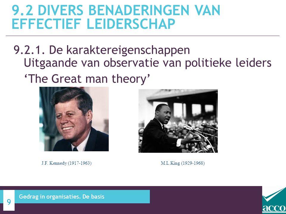 9.2.1. De karaktereigenschappen Uitgaande van observatie van politieke leiders 'The Great man theory' 9.2 DIVERS BENADERINGEN VAN EFFECTIEF LEIDERSCHA
