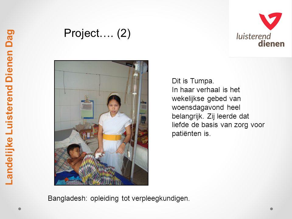 Landelijke Luisterend Dienen Dag Dit is Tumpa. In haar verhaal is het wekelijkse gebed van woensdagavond heel belangrijk. Zij leerde dat liefde de bas