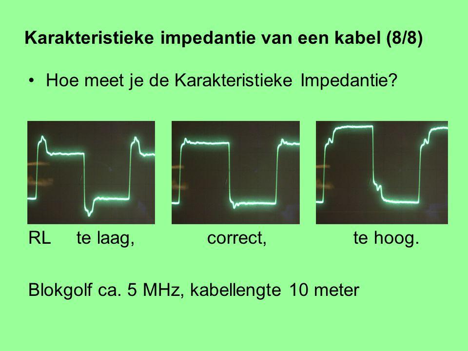Karakteristieke impedantie van een kabel (7/8) Hoe meet je de Karakteristieke Impedantie? Regel RL af op minimale reflecties, meet RL daarna.